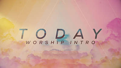 Today (Worship Intro)