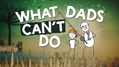What Dad's Can't Do