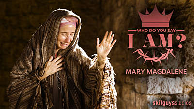 Who Do You Say I Am?: Mary Magdalene (Easter Morning)