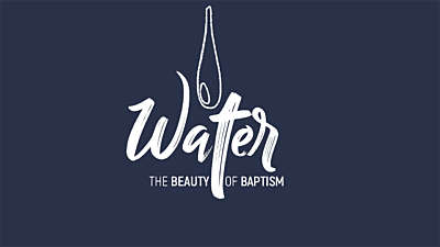 Water: The Beauty Of Baptism