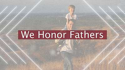 We Honor Fathers