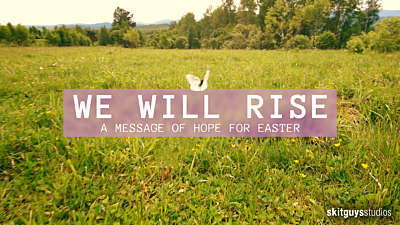 We Will Rise Up: A Message Of Hope For Easter