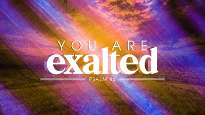 You Are Exalted