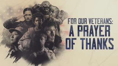 For Our Veterans: A Prayer of Thanks