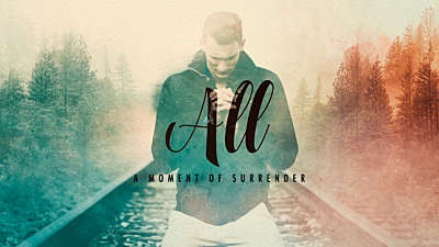 All (A Moment of Surrender)