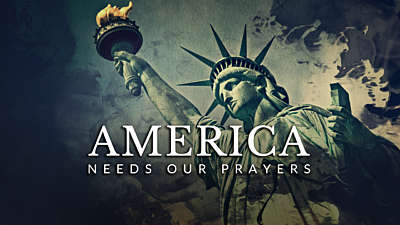 America Needs Our Prayers