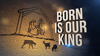 Born Is Our King