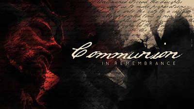 Communion (In Remembrance)