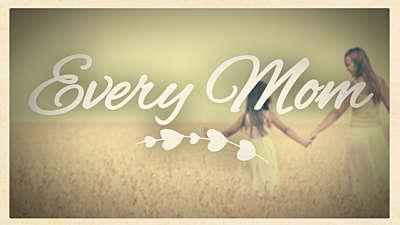 Every Mom