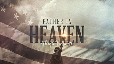 Father In Heaven (A Prayer For America)