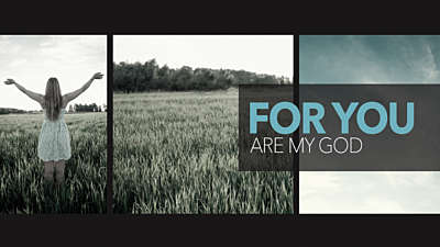 For You Are My God
