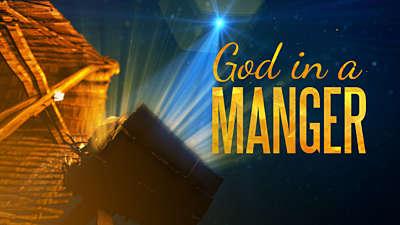 God In A Manger