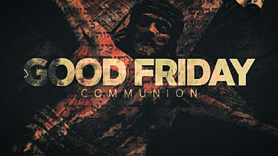 Good Friday (Communion)