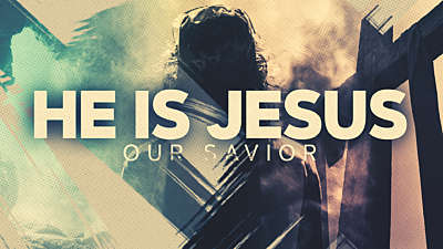 He Is Jesus Our Savior