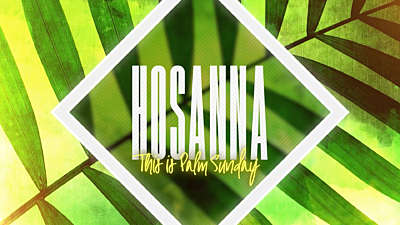 Hosanna (This Is Palm Sunday)