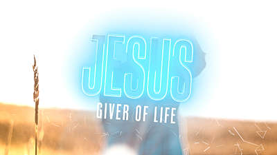 Jesus Giver Of Life
