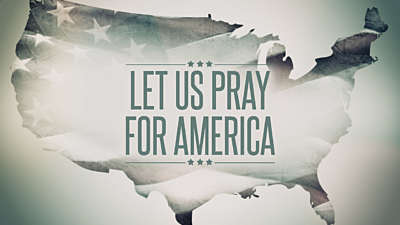 Let Us Pray For America