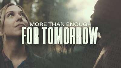 More Than Enough For Tomorrow
