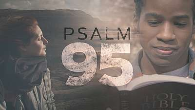 Psalm 95 (He Is Our God)