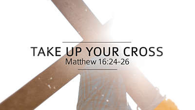 Take Up Your Cross