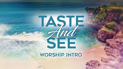 Taste And See Worship Intro