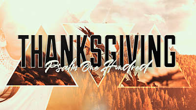 Thanksgiving (Psalm 100)
