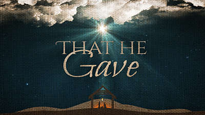 That He Gave