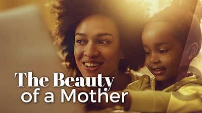 The Beauty Of A Mother