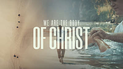 We Are The Body Of Christ