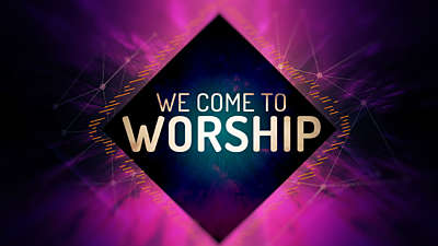 We Come To Worship