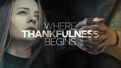 Where Thankfulness Begins