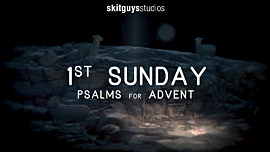 Psalms for Advent: 1st Sunday
