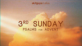 Psalms For Advent: 3rd Sunday