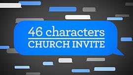 46 Characters Church Invite
