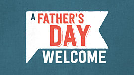 A Father's Day Welcome