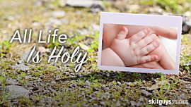 All Life Is Holy