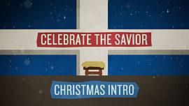 Celebrate The Savior Christmas Intro