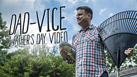 Dad-Vice: A Father's Day Video