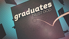 Graduates: Trust God