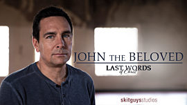 Last Words of Christ: John the Beloved