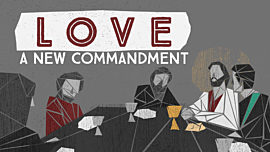 Love: A New Commandment