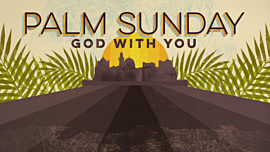 Palm Sunday (God With You)