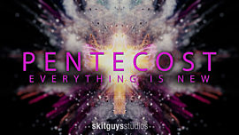 Pentecost: Everything Is New
