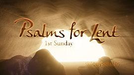 Psalms For Lent-1st Sunday