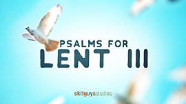 Psalms For Lent III