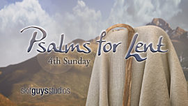 Psalms for Lent - 4th Sunday