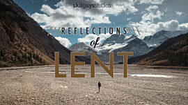 Reflections of Lent Series