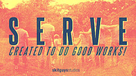 Serve: Created To Do Good Works