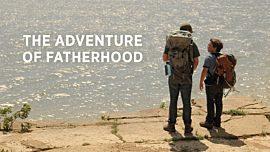 The Adventure of Fatherhood
