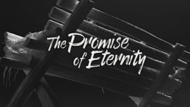 The Promise Of Eternity